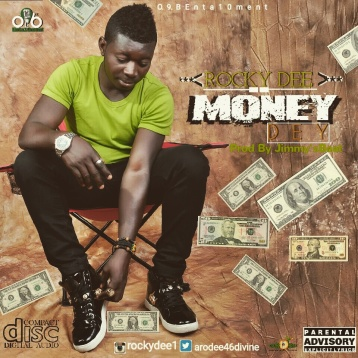 ROCKY DEE - MONEY DEY (PROD BY JIMMYBEATZ)