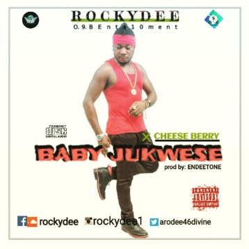 ROCKY DEE - BABY JUKWESE FT. CHEESE BERRY