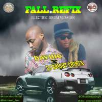 MUSIC: DAVIDO × DJ BRIGHT CHIMEX - FALL REFIX (electric drum version)