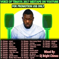 MIXTAPE: DJ BRIGHT CHIMEX - BEST OF TIMAYA